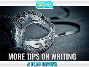 Writing a Play Review Part 2