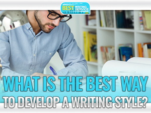 What Is the Best Way to Develop a Writing Style
