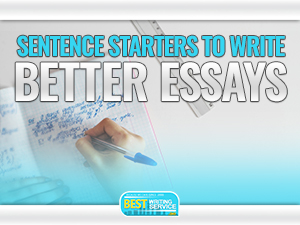 Sentence Starters To Write Better Essays