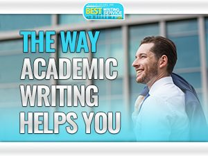 The Way Academic Writing Helps You